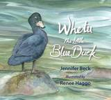 Whetu: the Little Blue Duck by Jennifer Beck