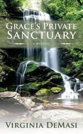 Grace's Private Sanctuary by Virginia Demasi