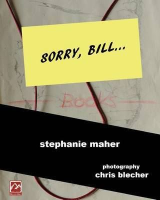 Sorry, Bill...: - A Project Demanding Practice and Action Over Dead Objects and Ideas... by Stephanie Maher image