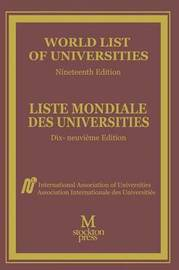 World List of Universities / Liste Mondiale des Universites by International Association of Universities