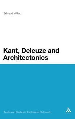 Kant, Deleuze and Architectonics by Edward Willatt image