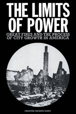 The Limits of Power by Christine Meisner Rosen