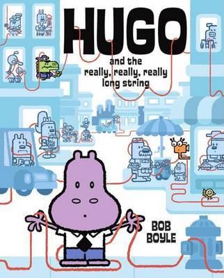 Hugo and the Really, Really, Really Long String by Bob Boyle