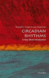 Circadian Rhythms: A Very Short Introduction by Russell Foster