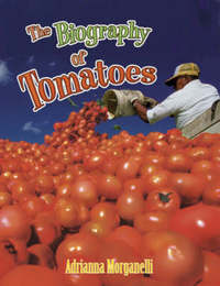 The Biography of Tomatoes by Adrianna Morganelli image
