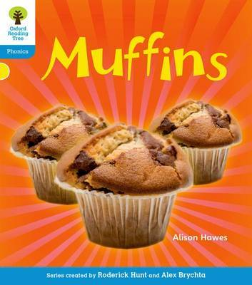 Oxford Reading Tree: Level 3: Floppy's Phonics Non-Fiction: Muffins by Alison Hawes