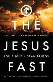 The Jesus Fast by Lou Engle