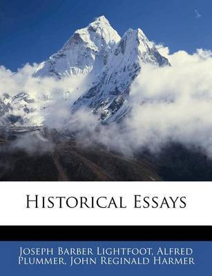 Historical Essays by Joseph Barber Lightfoot, Bp. image