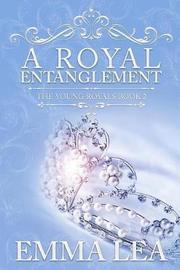 A Royal Entanglement by Emma Lea image