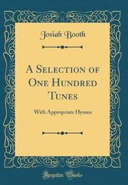 A Selection of One Hundred Tunes by Josiah Booth image