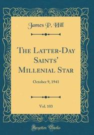 The Latter-Day Saints' Millenial Star, Vol. 103 by James P Hill image