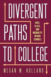 Divergent Paths to College by Megan M. Holland