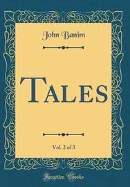 Tales, Vol. 2 of 3 (Classic Reprint) by John Banim image