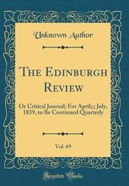 The Edinburgh Review, Vol. 69 by Unknown Author image