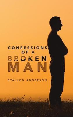 Confessions of a Broken Man by Stallon Anderson image
