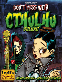 Dont Mess With Cthulhu - Deluxe Edition