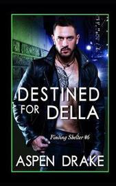 Destined for Della by Aspen Drake