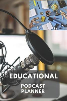 Educational Podcast Planner by Gail Notebooks