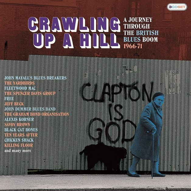 Crawling Up A Hill ~ A Journey Through The British Blues Boom 1966-71 by Various