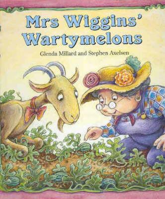 Mrs Wiggins' Wartymelons by Glenda Millard