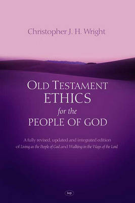 Old Testament Ethics For The People Of God by Chris Wright image