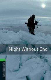 Oxford Bookworms Library: Level 6:: Night Without End by Alistair MacLean