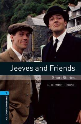 Oxford Bookworms Library: Level 5:: Jeeves and Friends - Short Stories by Wodehouse image