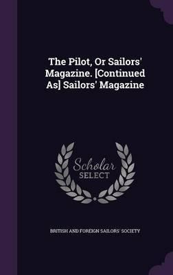 The Pilot, or Sailors' Magazine. [Continued As] Sailors' Magazine image