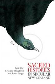 Sacred Histories in Secular New Zealand by Troughton Geoffery