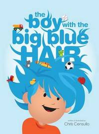 The Boy with the Big Blue Hair by Chris Censullo