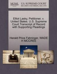 Elliot Lasky, Petitioner, V. United States. U.S. Supreme Court Transcript of Record with Supporting Pleadings by Herald Price Fahringer