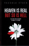 Heaven is Real But So is Hell by Vassulen Ryden