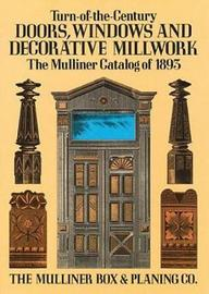 Turn-of-the-century Doors, Windows and Decorative Millwork by Mulliner,Box & Planing