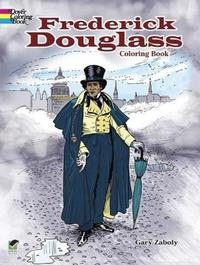 Frederick Douglass Coloring Book by Gary S Zaboly