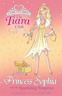 The Tiara Club: Princess Sophia and the Sparkling Surprise by Vivian French