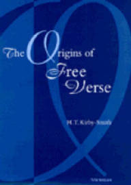 The Origins of Free Verse by H.T. Kirby-Smith image