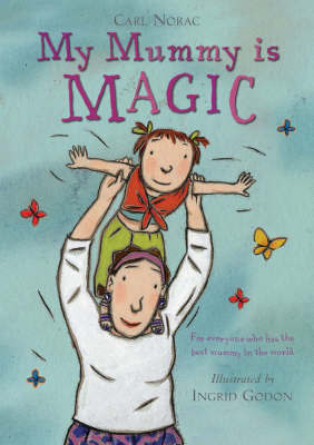 My Mummy is Magic (mini) by Carl Norac