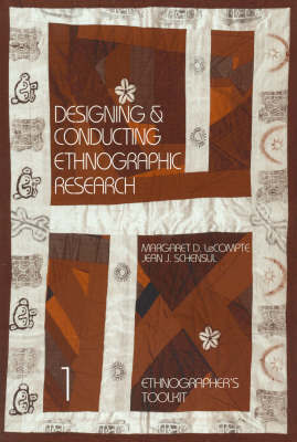 Designing and Conducting Ethnographic Research by Margaret Diane LeCompte