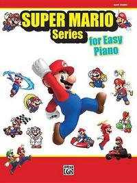 Super Mario Series for Piano: Easy Piano by Alfred Publishing