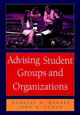Advising Student Groups and Organizations by Norbert W. Dunkel image
