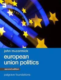 European Union Politics by John McCormick