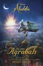 Aladdin: Far from Agrabah by Aisha Saeed