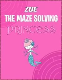 Zoe the Maze Solving Princess by Doctor Puzzles image