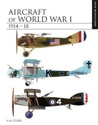 Aircraft of World War I 1914-1918 by Jack Herris