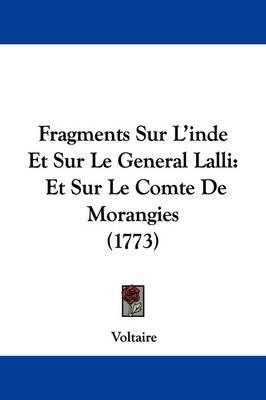 Fragments Sur L'Inde Et Sur Le General Lalli: Et Sur Le Comte de Morangies (1773) by Voltaire image