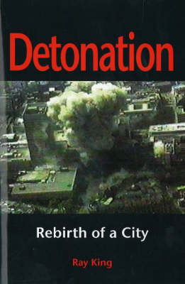Detonation: Rebirth of a City by Ray King image
