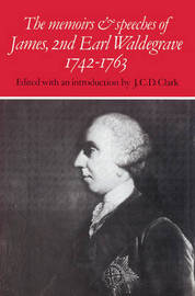The Memoirs and Speeches of James, 2nd Earl Waldegrave 1742-1763 by James Waldegrave Waldegrave