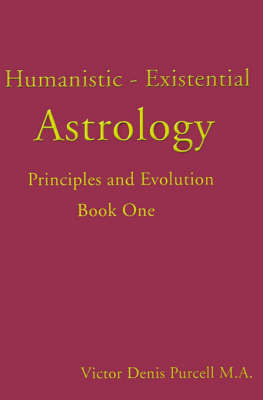 Humanistic-Existential Astrology: Principles and Evolution by Victor Denis Purcell image