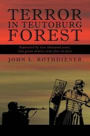 Terror in Teutoburg Forest by John L. Rothdiener image