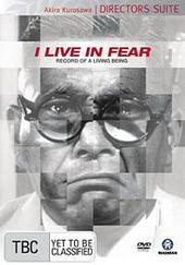 I Live In Fear - Record Of A Living Being on DVD